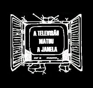 A Tv matou a Janela